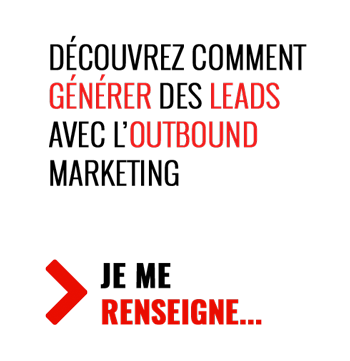 Générer des leads avec l'Outbound Marketing